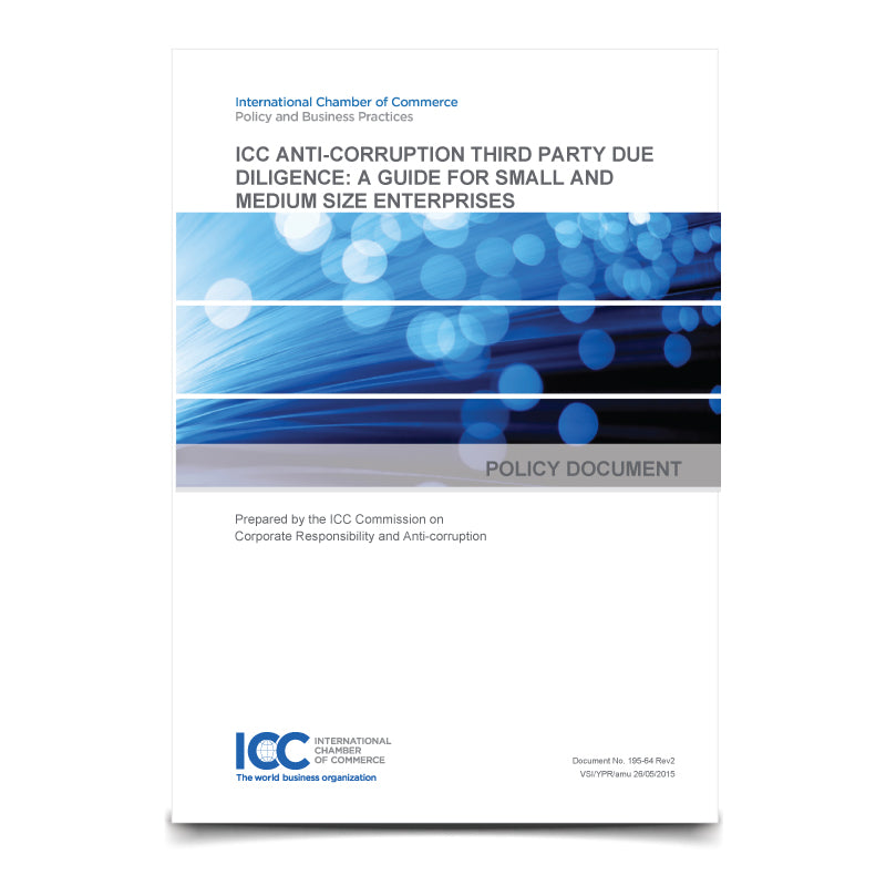 ICC Anti-corruption Third Party Due Diligence: A Guide for Small- and Medium-sized Enterprises