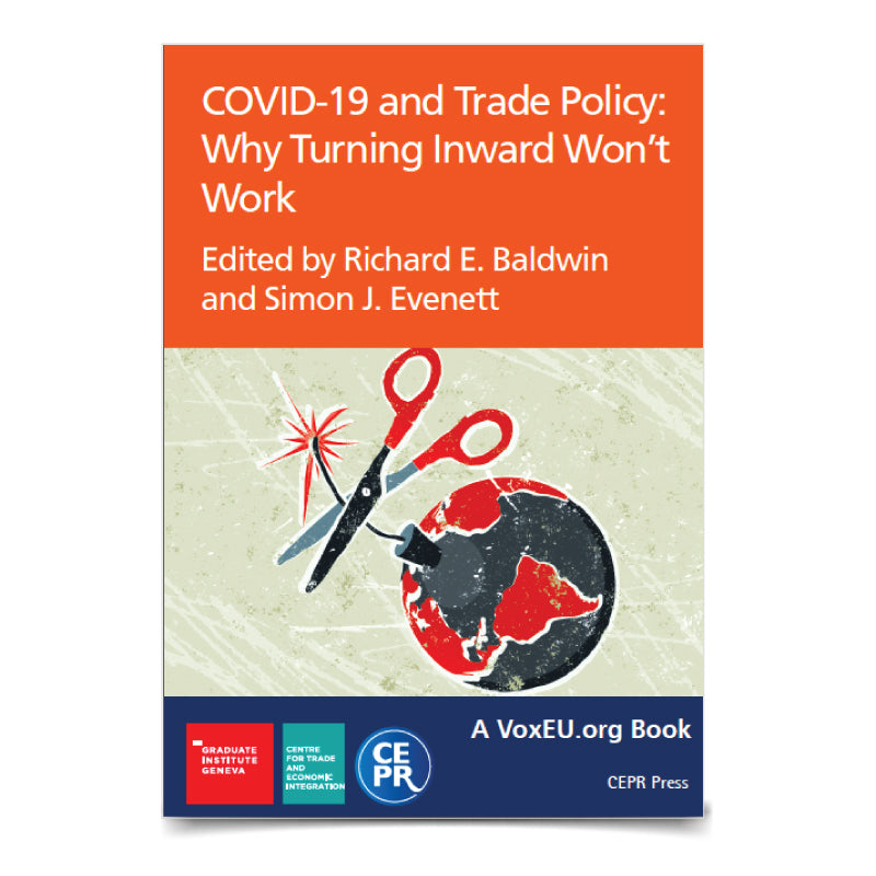 COVID-19 and Trade Policy: Why Turning Inward Won't Work