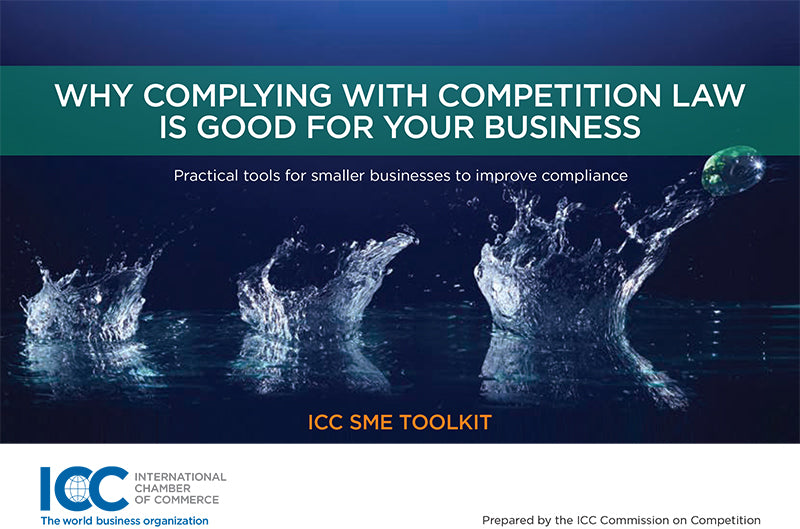 ICC SME Toolkit: Why complying with competition law is good for business