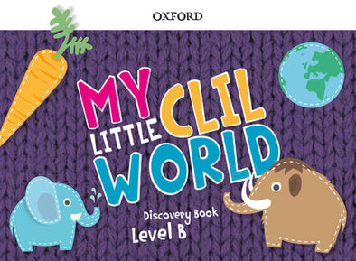 5 YEARS - MY LITTLE CLIL WORLD B PACK - 9780190532765