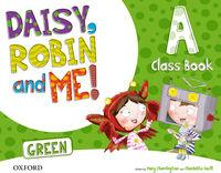 Daisy, Robin And Me A Green Class Book Pack - 9780194806435