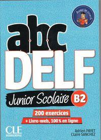 Abc Delf Junior Scolaire B2 200 Exercices - 9782090382518