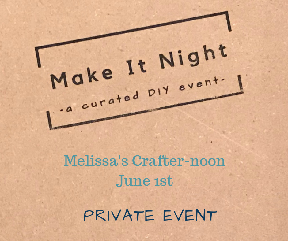 Melissa's Crafter-noon- June 1st @ 4pm