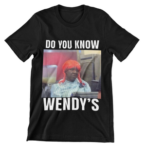 Do You Know Wendy's Tee