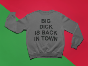 Big Dick is Back in Town Ugly Sweater