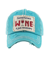 KB Adjustable Sometimes Wine Is Just Necessary Vintage Distress Hat Cap Black Blue Turquoise Pink