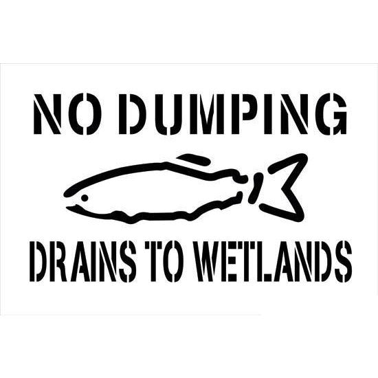 No Dumping Drains to Wetlands Storm Drain Stencil