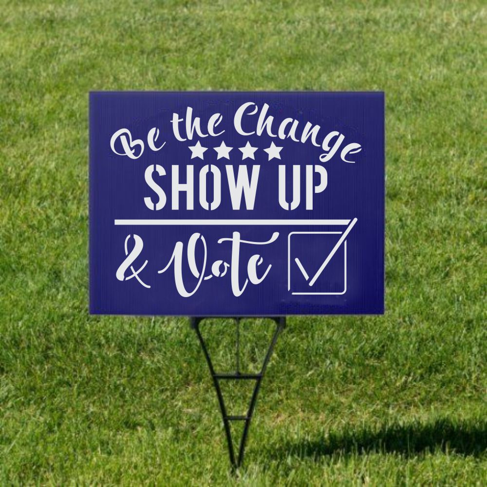 Be the Change Vote | Election Sign Stencil