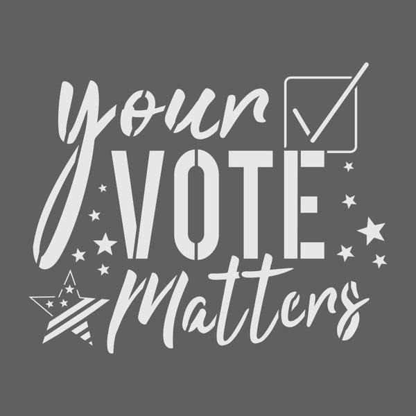 Your Vote Matters | Election Sign Stencil