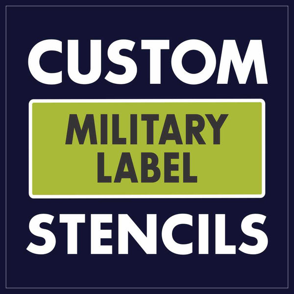 Custom military label stencils get your custom stencil today