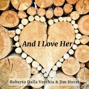 And I Love Her - Roberto Dalla Vecchia