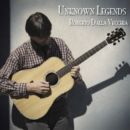 Unknown Legends (CD) - Roberto Dalla Vecchia