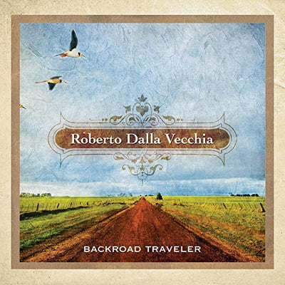 Backroad Traveler (Digital Album) - Roberto Dalla Vecchia