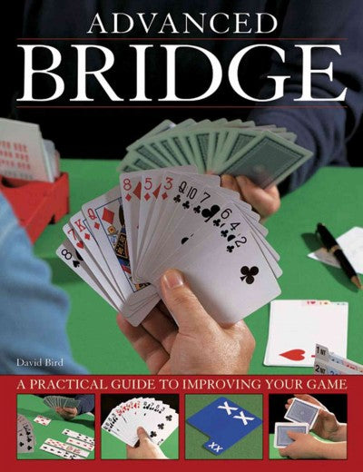 Advanced Bridge: A Practical Guide to Improving Your Game