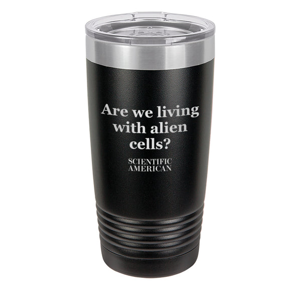 Are We Living With Alien Cells Headline Laser Etched Tumbler