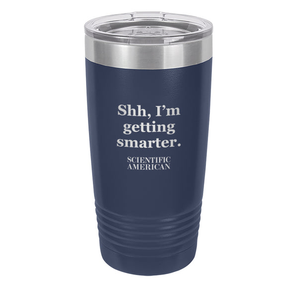 Shh I'm Getting Smarter Headline Laser Etched Tumbler