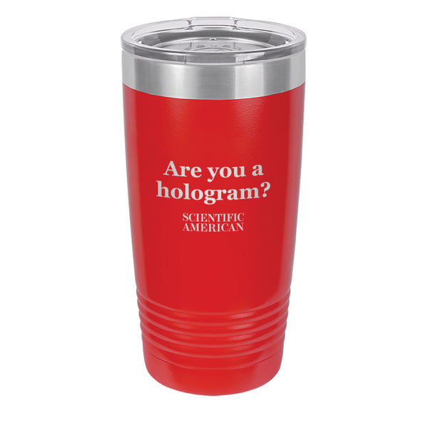 Are You A Hologram Headline Laser Etched Tumbler