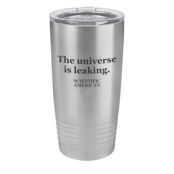 The Universe Is Leaking Laser Headline Etched Tumbler