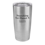 Searching For Planet X Headline Laser Etched Tumbler