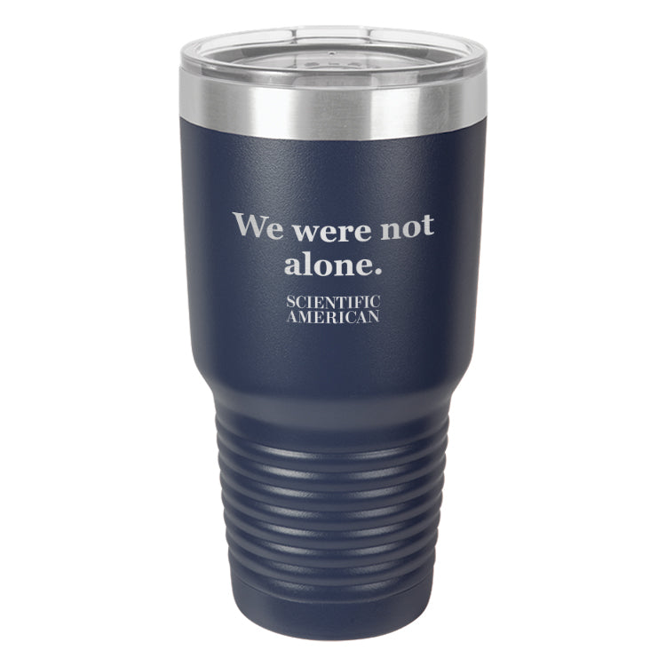We Were Not Alone Headline Laser Etched Tumbler