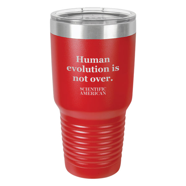 Human Evolution Is Not Over Headline Laser Etched Tumbler