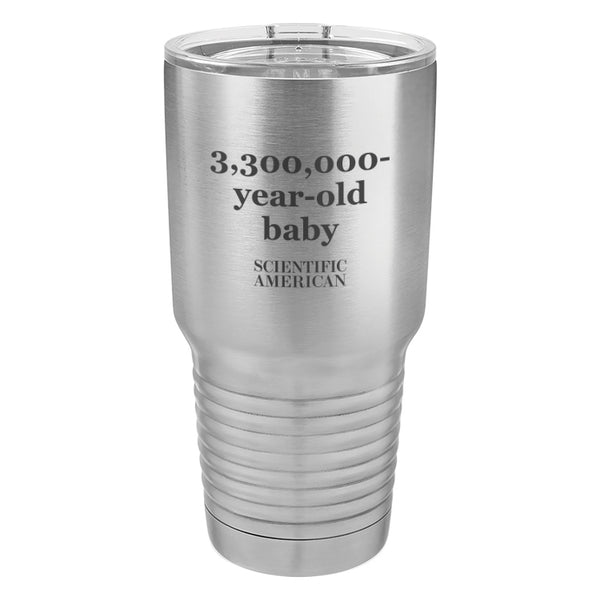 3,300,000-Year-Old Baby Headline Laser Etched Tumbler
