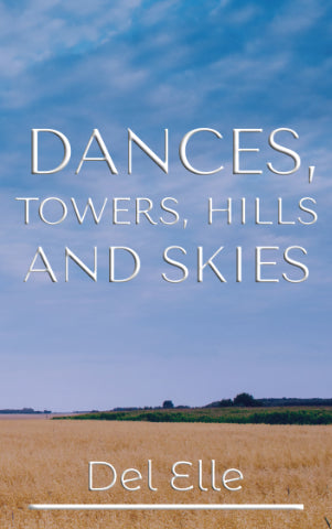 Dances, Towers, Hills and Skies