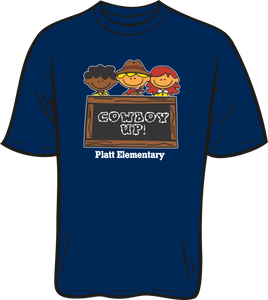 PLATT ELEMENTARY COWBOY UP TEE- LAST DATE TO ORDER IS JULY 21st ***** PICK UP AUGUST 4TH AT MEET THE TEACHER DAY**PLEASE PUT CHILD'S GRADE IN PLACE OF TEACHER NAME