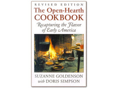 The Open-Hearth Cookbook - Recapturing the Flavor of Early America