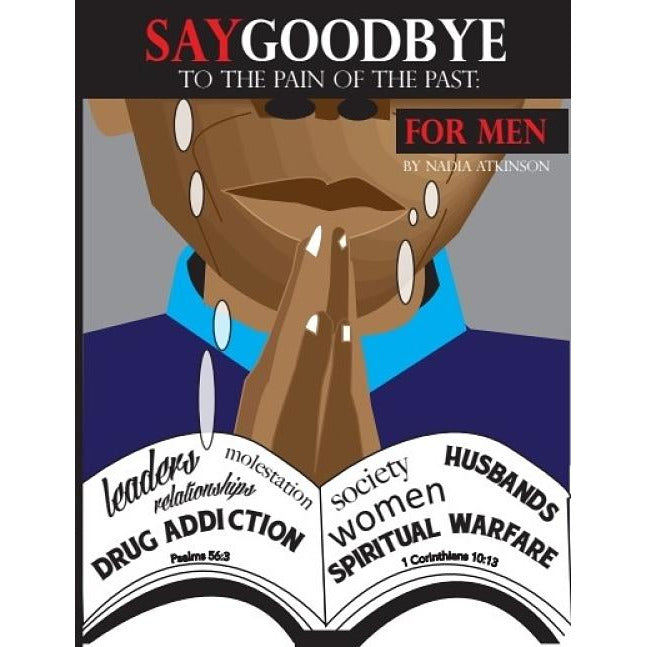 Say Goodbye to the Pain of the Past: For Men - DIGITAL 1st edition