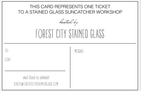 GIFT CARD - 1 TICKET FOR A PRIVATE OR GROUP STAINED GLASS WORKSHOP