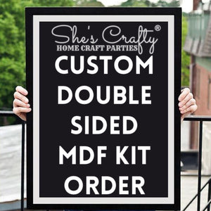 Custom Double Sided MDF Kit