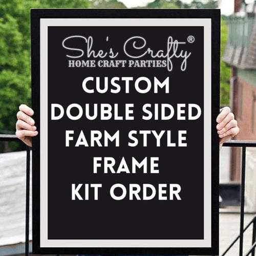 Custom Double Sided Farm Style Frame Kit
