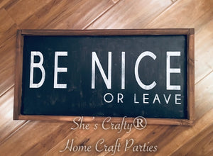 Be Nice or Leave Kit