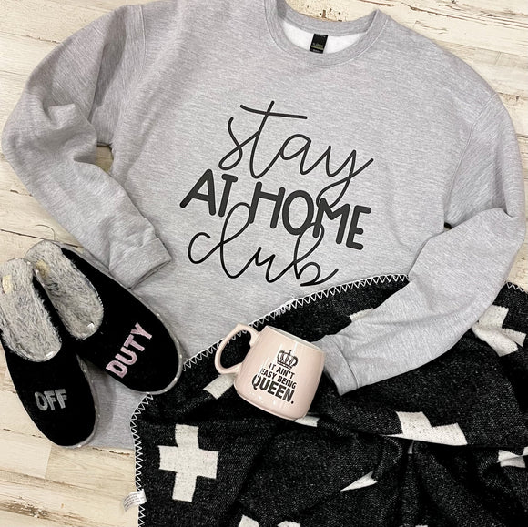 Stay At Home Club Tultex Grey Sweatshirt
