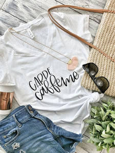 Carpe Caffeine T-Shirt