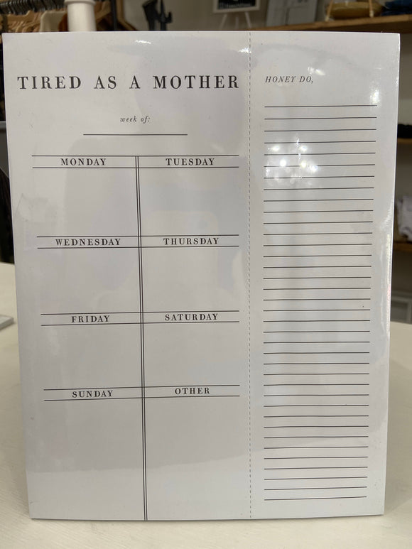 Tired As A Mother Weekly List Pad