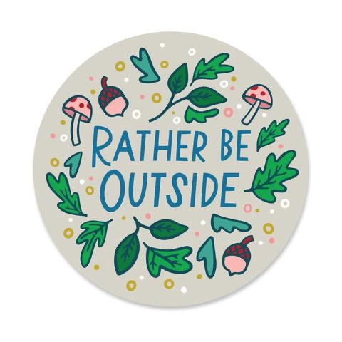 Rather Be Outside Sticker - Terra Cottage