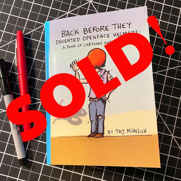 "Proof Copy of Taj Mihelich's ""Back Before They Invented Openface Helmets"" Book"