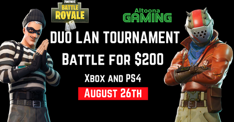 Fortnite DUO LAN Tournament- August 26th- Xbox and PS4