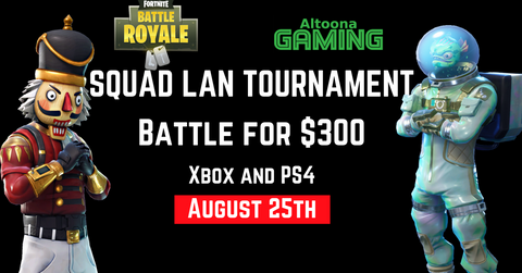 SQUAD LAN Tournament- August 25th- Xbox and PS4