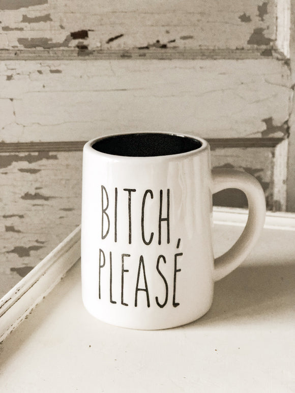 Bitch, Please Ceramic Mug w/ Black Interior