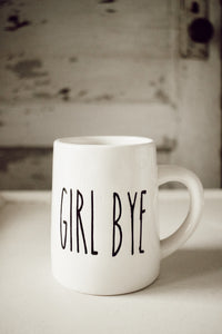 Girl Bye Mug w/ White Interior