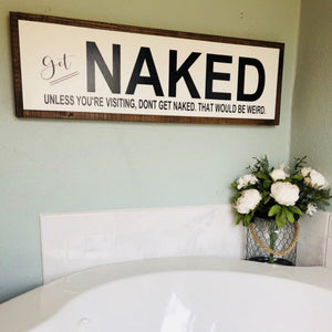 Get Naked Unless You're Visiting