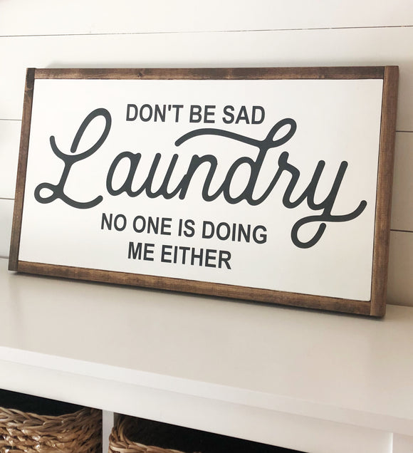 Don't Be Sad Laundry, Nobody Is Doing Me Either