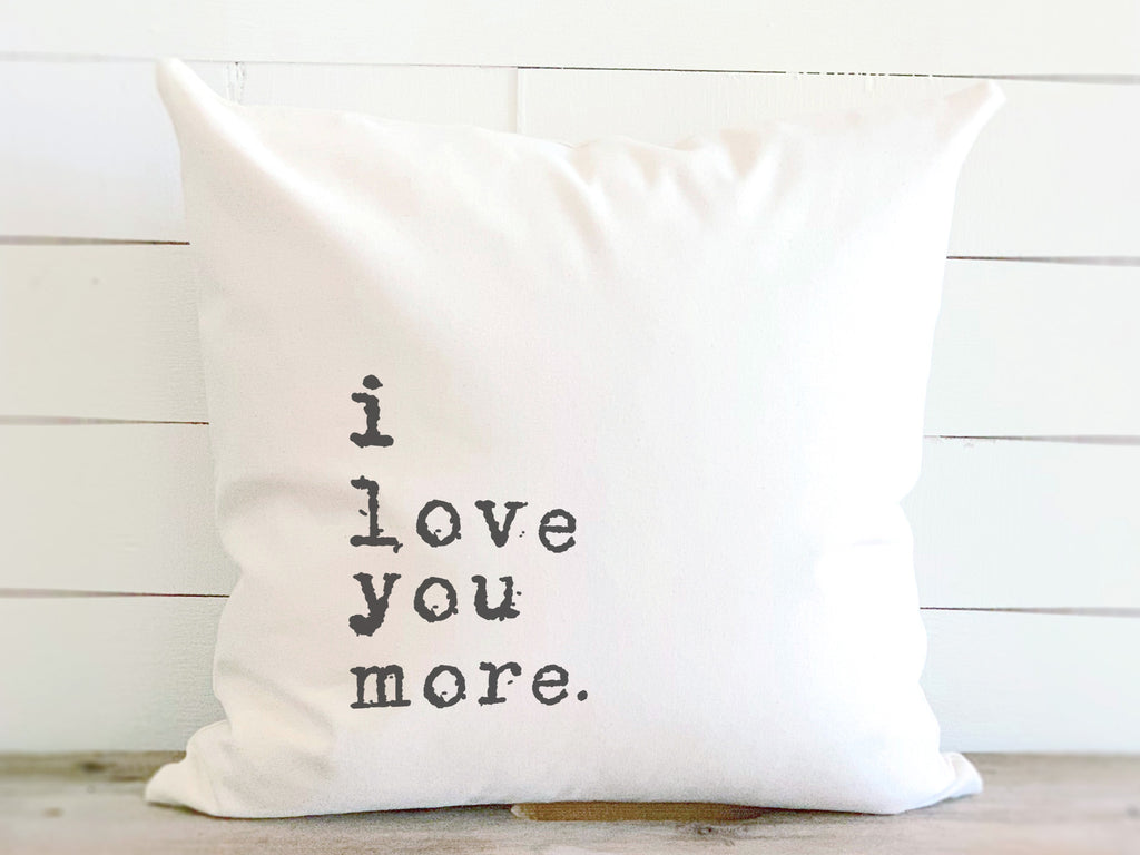 I Love You More Quote Pillow