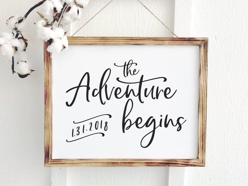 The Adventure Begins Quote Sign with Established Date