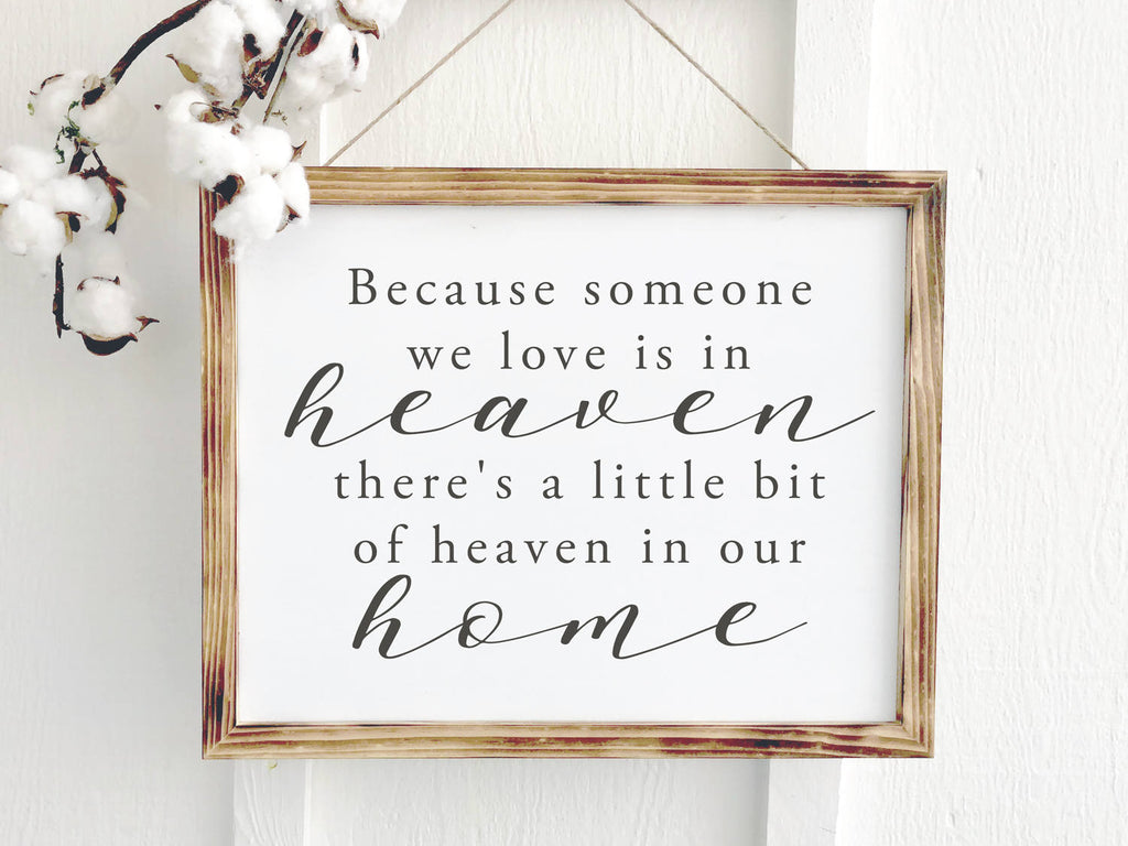 Because Someone We Love is in Heaven Wooden Sign