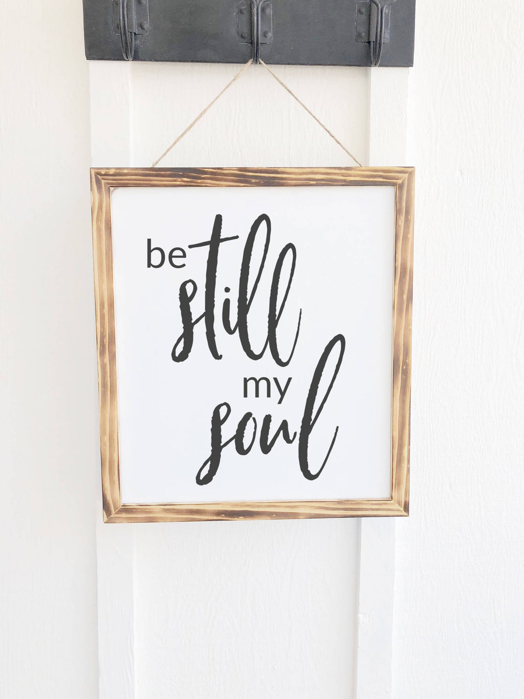 Be Still My Soul Wall Art Wooden Entryway Sign