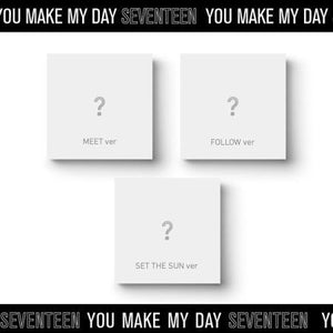 [SEVENTEEN] 5TH MINI ALBUM - YOU MAKE MY DAY - Kpop FTW